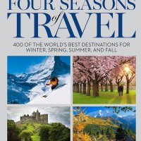 Four Seasons of Travel: 400 World's BestBest Destinations in Winter, Spring, Summer, and Fall